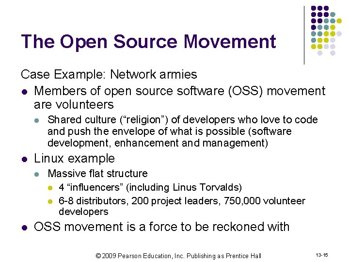 The Open Source Movement Case Example: Network armies l Members of open source software