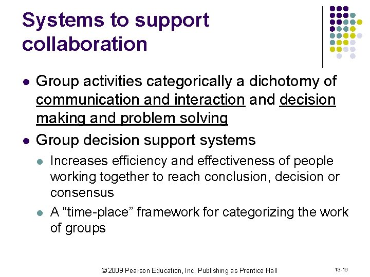 Systems to support collaboration l l Group activities categorically a dichotomy of communication and