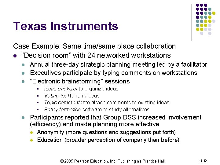 """Texas Instruments Case Example: Same time/same place collaboration l """"Decision room"""" with 24 networked"""