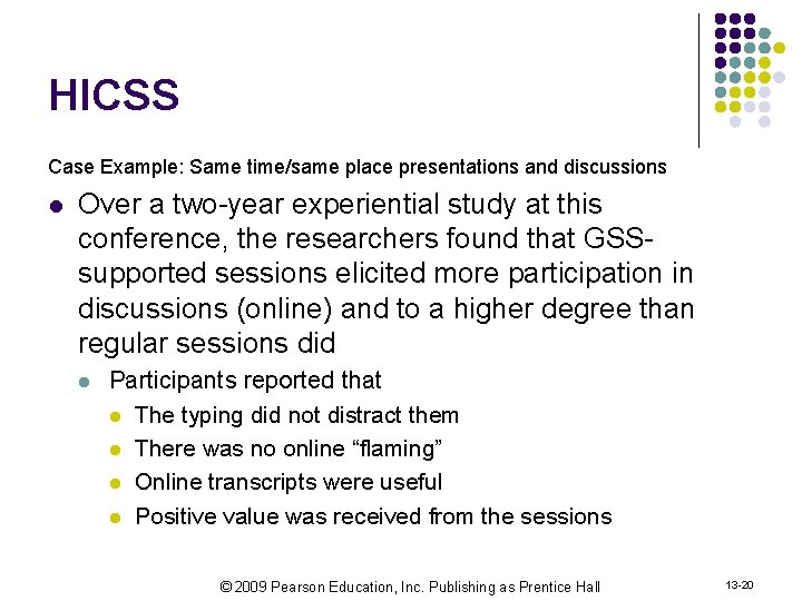 HICSS Case Example: Same time/same place presentations and discussions l Over a two-year experiential