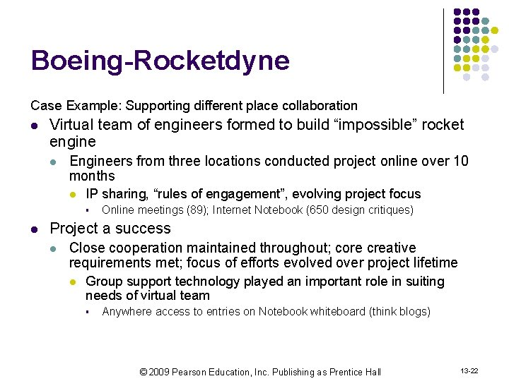Boeing-Rocketdyne Case Example: Supporting different place collaboration l Virtual team of engineers formed to