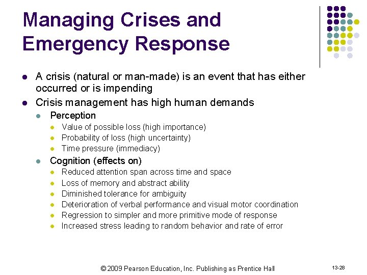 Managing Crises and Emergency Response l l A crisis (natural or man-made) is an