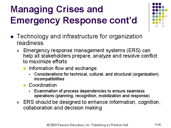 Managing Crises and Emergency Response cont'd l Technology and infrastructure for organization readiness l