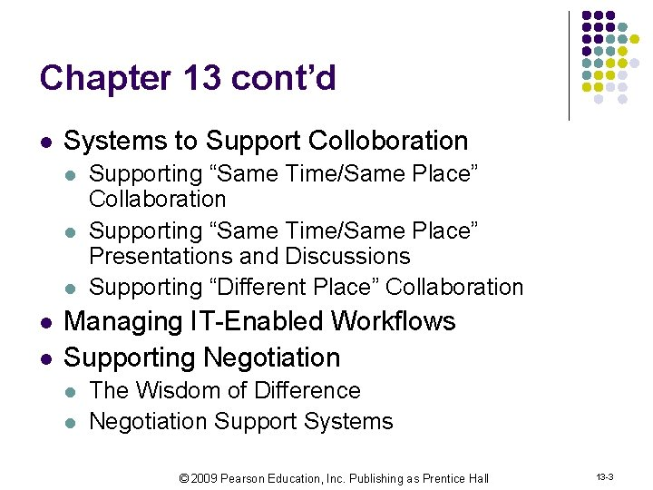 """Chapter 13 cont'd l Systems to Support Colloboration l l l Supporting """"Same Time/Same"""