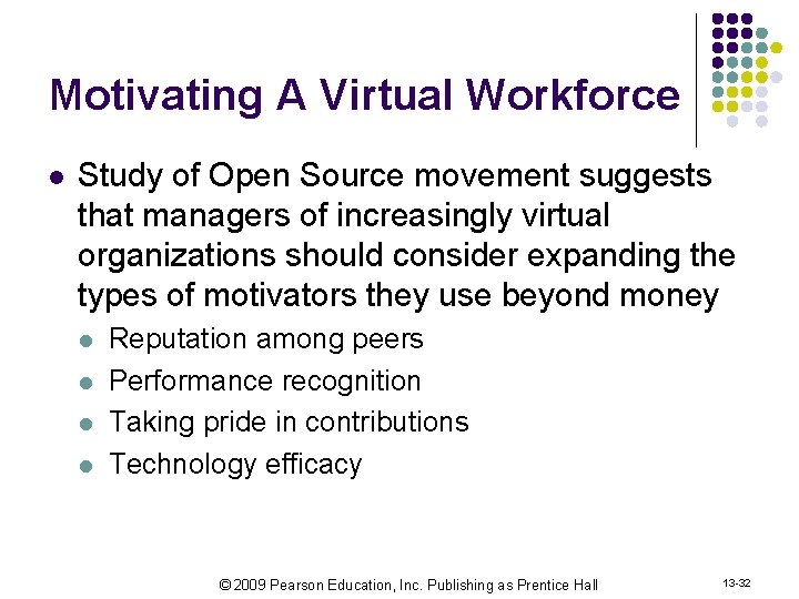 Motivating A Virtual Workforce l Study of Open Source movement suggests that managers of