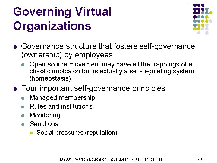 Governing Virtual Organizations l Governance structure that fosters self-governance (ownership) by employees l l