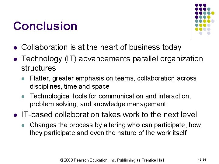 Conclusion l l Collaboration is at the heart of business today Technology (IT) advancements