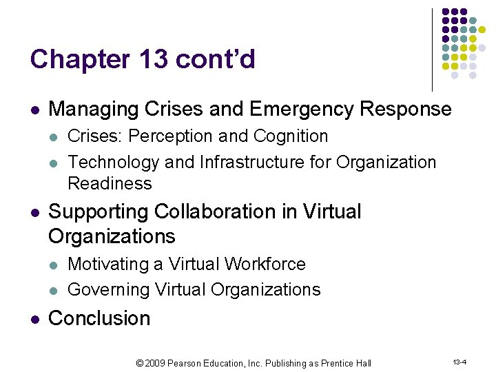 Chapter 13 cont'd l Managing Crises and Emergency Response l l l Supporting Collaboration