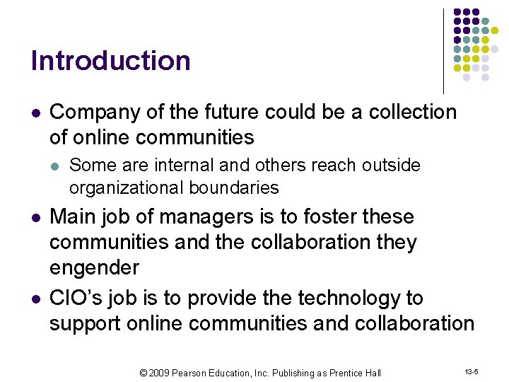 Introduction l Company of the future could be a collection of online communities l