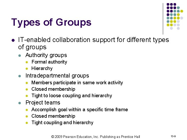 Types of Groups l IT-enabled collaboration support for different types of groups l Authority