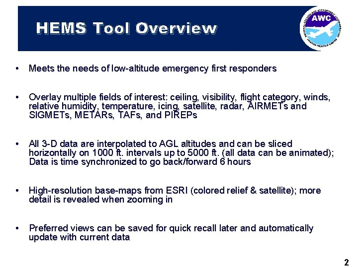 HEMS Tool Overview • Meets the needs of low-altitude emergency first responders • Overlay