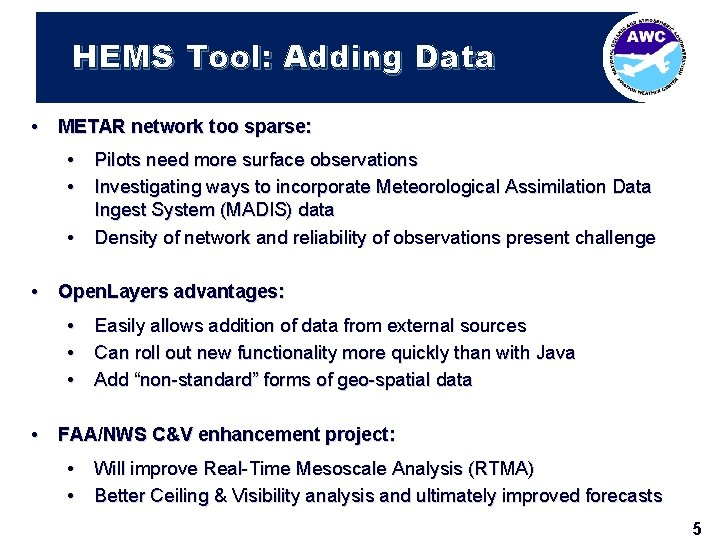 HEMS Tool: Adding Data • METAR network too sparse: • Pilots need more surface