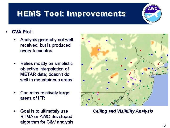HEMS Tool: Improvements • CVA Plot: • Analysis generally not wellreceived, but is produced