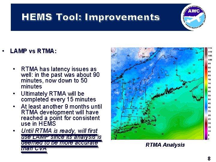 HEMS Tool: Improvements • LAMP vs RTMA: • RTMA has latency issues as well: