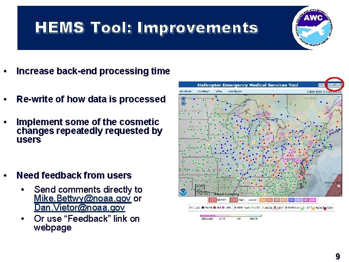 HEMS Tool: Improvements • Increase back-end processing time • Re-write of how data is