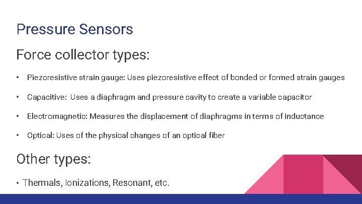 Pressure Sensors Force collector types: • Piezoresistive strain gauge: Uses piezoresistive effect of bonded