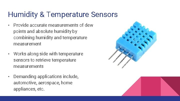 Humidity & Temperature Sensors • Provide accurate measurements of dew points and absolute humidity