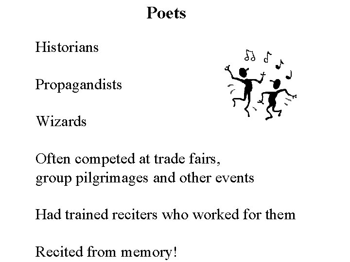 Poets Historians Propagandists Wizards Often competed at trade fairs, group pilgrimages and other events
