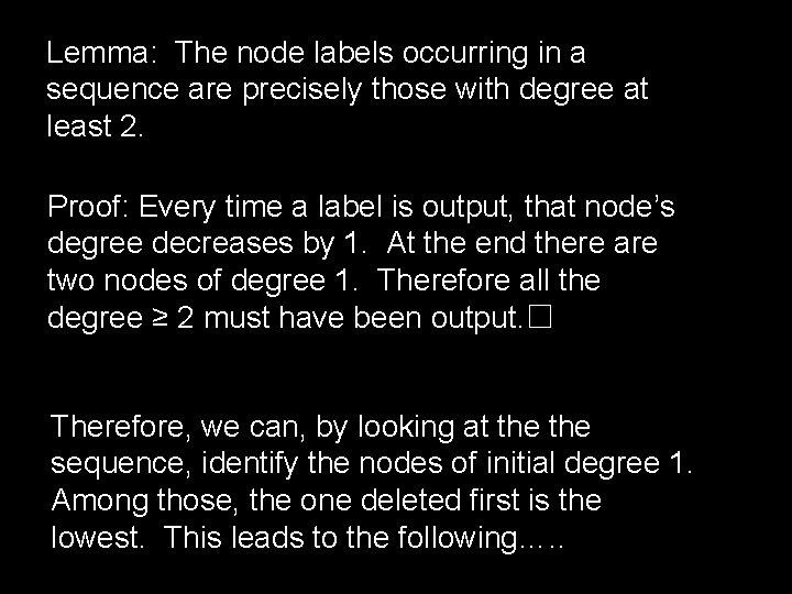 Lemma: The node labels occurring in a sequence are precisely those with degree at