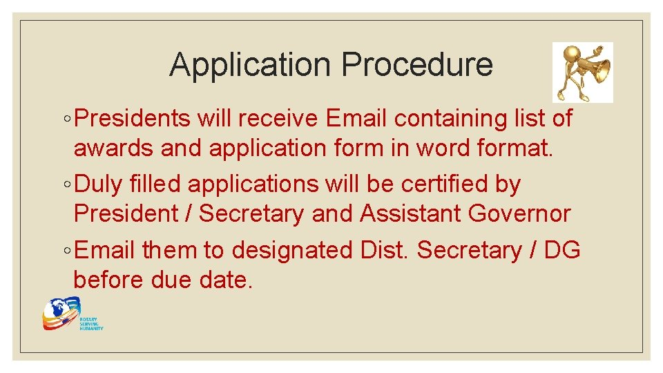 Application Procedure ◦ Presidents will receive Email containing list of awards and application form