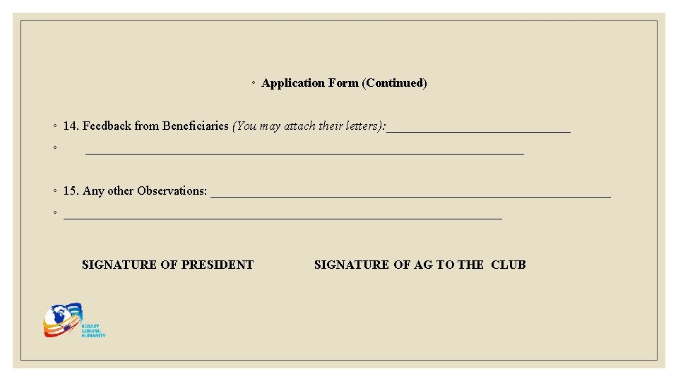 ◦ Application Form (Continued) ◦ 14. Feedback from Beneficiaries (You may attach their letters):