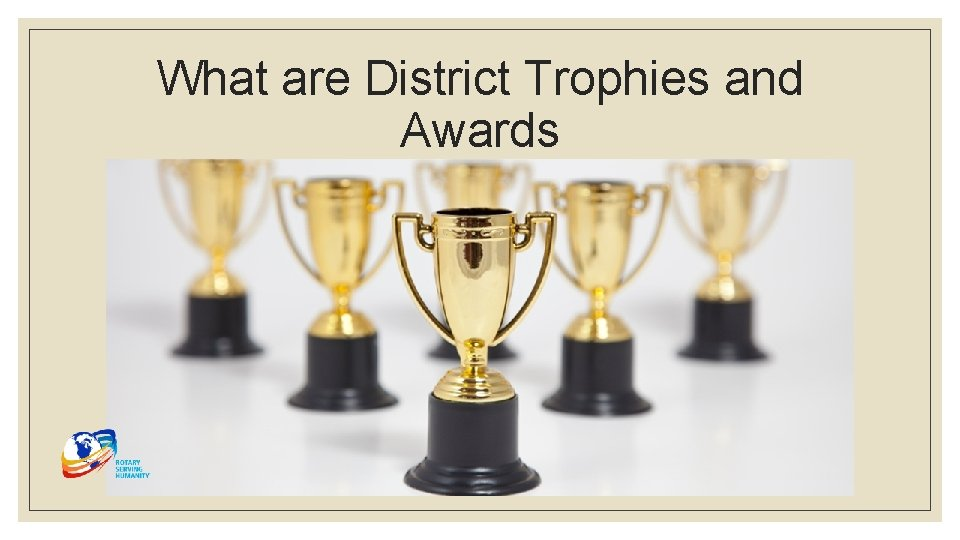 What are District Trophies and Awards