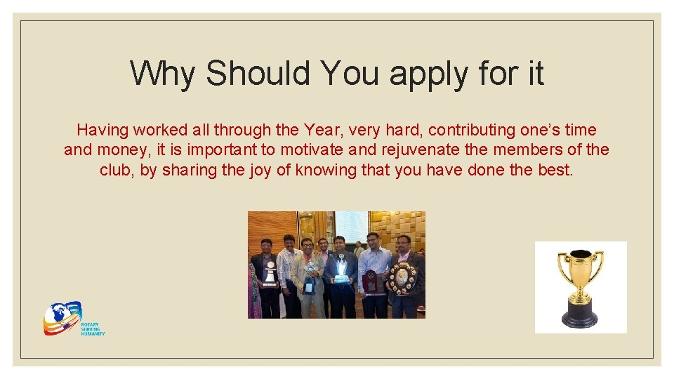 Why Should You apply for it Having worked all through the Year, very hard,