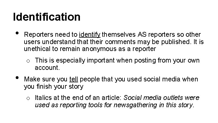 Identification • Reporters need to identify themselves AS reporters so other users understand that