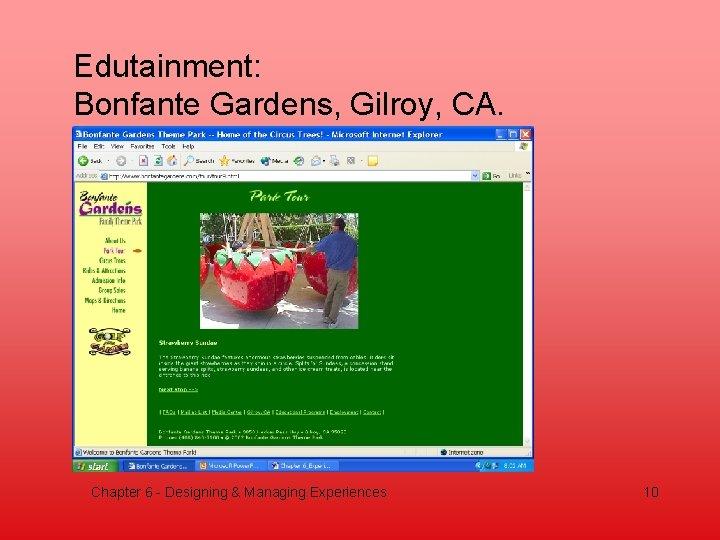 Edutainment: Bonfante Gardens, Gilroy, CA. Chapter 6 - Designing & Managing Experiences 10