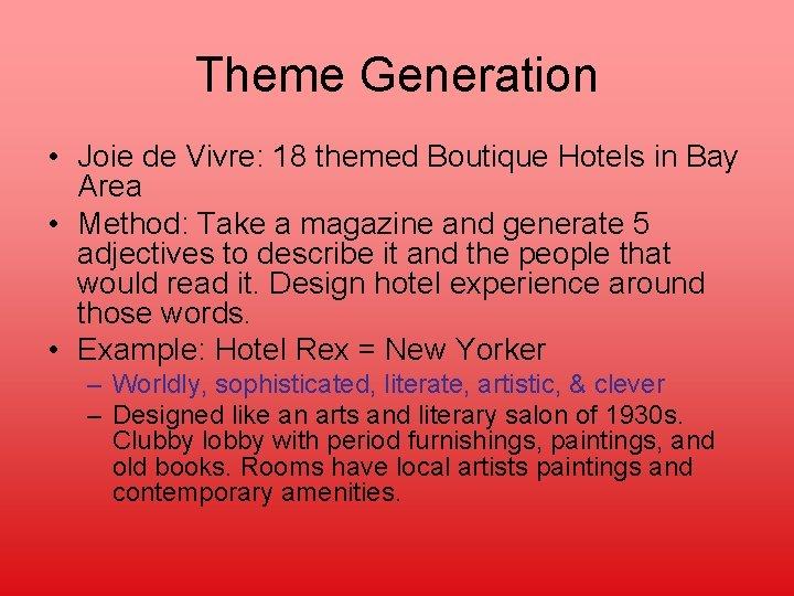 Theme Generation • Joie de Vivre: 18 themed Boutique Hotels in Bay Area •