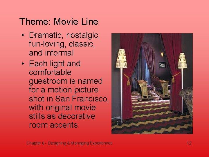 Theme: Movie Line • Dramatic, nostalgic, fun-loving, classic, and informal • Each light and