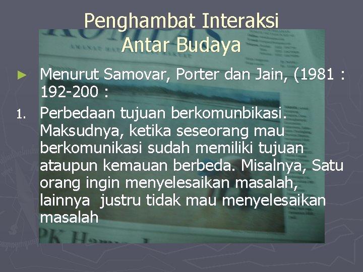 Penghambat Interaksi Antar Budaya Menurut Samovar, Porter dan Jain, (1981 : 192 -200 :