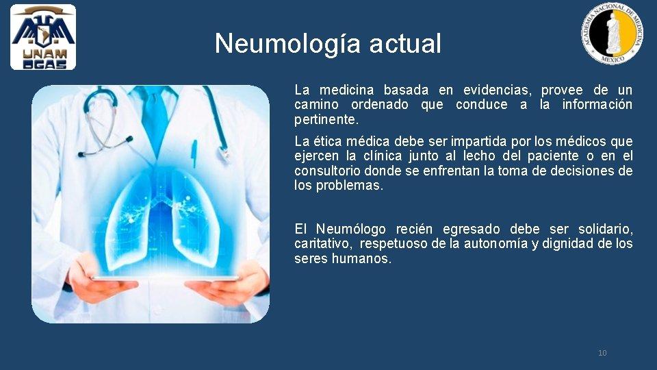 Neumología actual La medicina basada en evidencias, provee de un camino ordenado que conduce