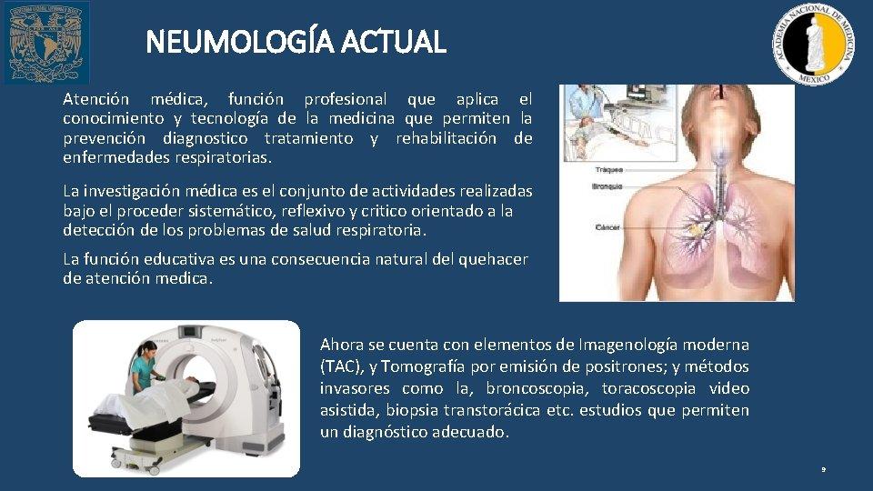 NEUMOLOGÍA ACTUAL Atención médica, función profesional que aplica el conocimiento y tecnología de la
