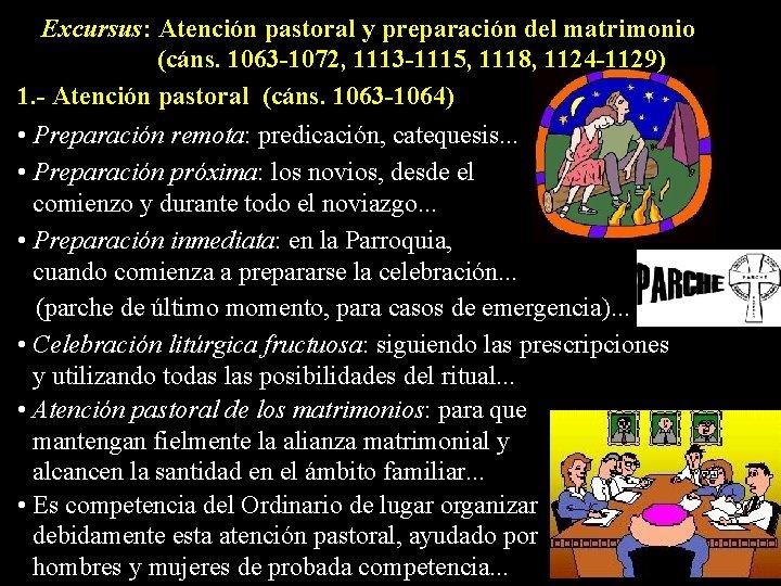 Excursus: Atención pastoral y preparación del matrimonio (cáns. 1063 -1072, 1113 -1115, 1118, 1124