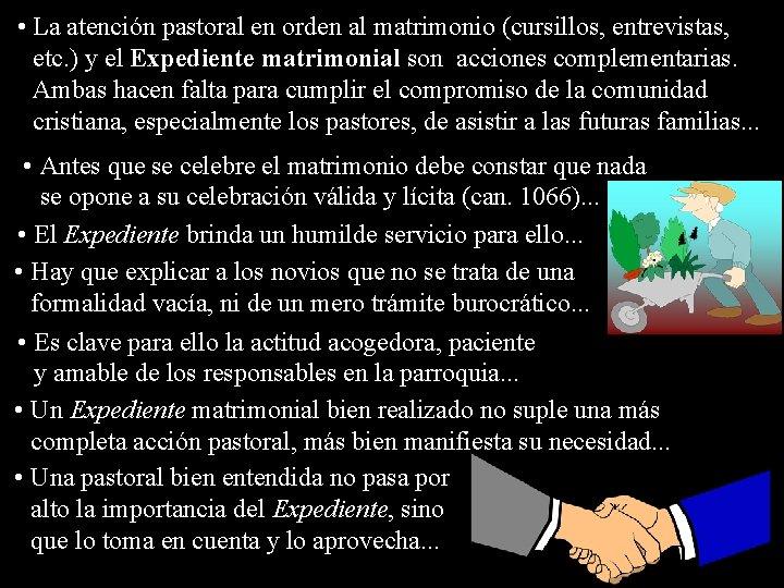 • La atención pastoral en orden al matrimonio (cursillos, entrevistas, etc. ) y