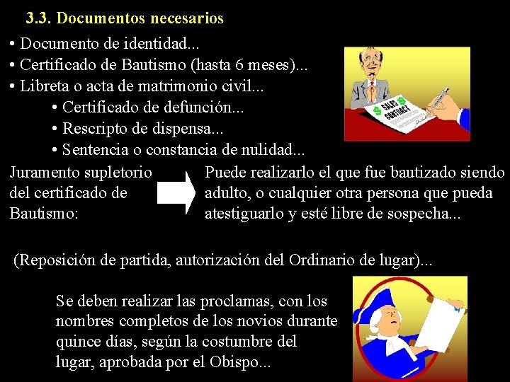 3. 3. Documentos necesarios • Documento de identidad. . . • Certificado de Bautismo