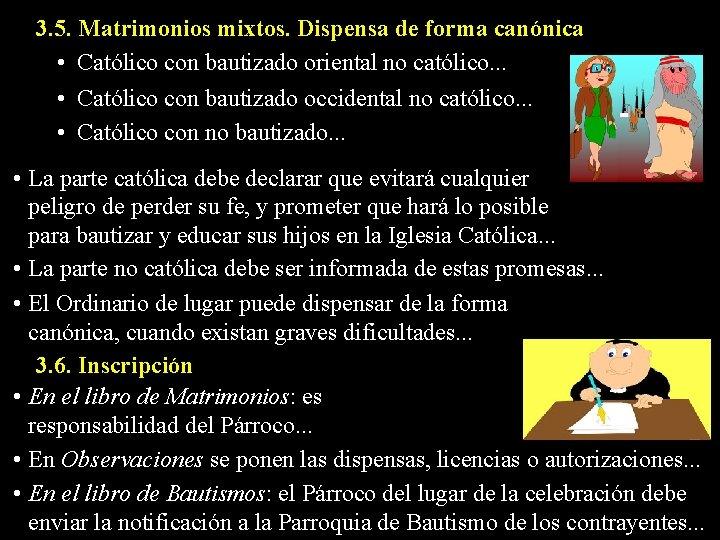 3. 5. Matrimonios mixtos. Dispensa de forma canónica • Católico con bautizado oriental no