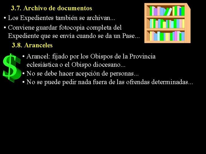 3. 7. Archivo de documentos • Los Expedientes también se archivan. . . •