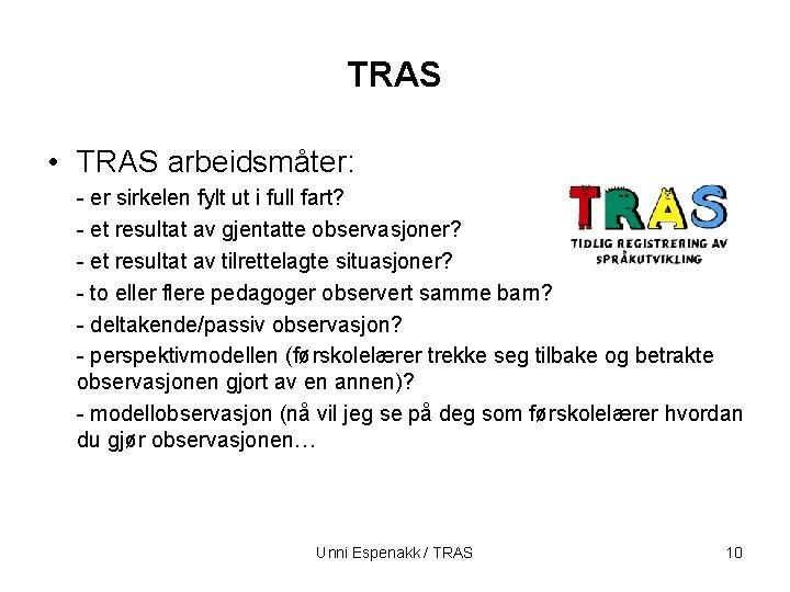 TRAS • TRAS arbeidsmåter: - er sirkelen fylt ut i full fart? - et