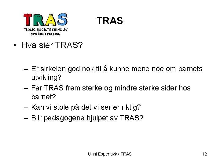 TRAS • Hva sier TRAS? – Er sirkelen god nok til å kunne mene