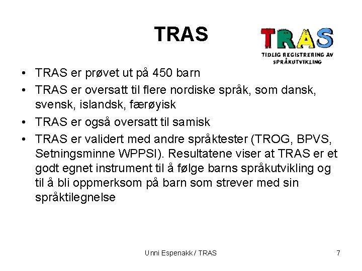 TRAS • TRAS er prøvet ut på 450 barn • TRAS er oversatt til