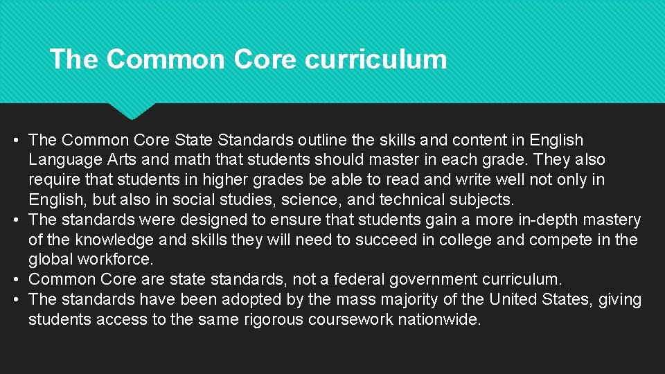 The Common Core curriculum • The Common Core State Standards outline the skills and