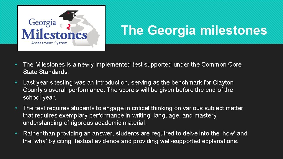 The Georgia milestones • The Milestones is a newly implemented test supported under the