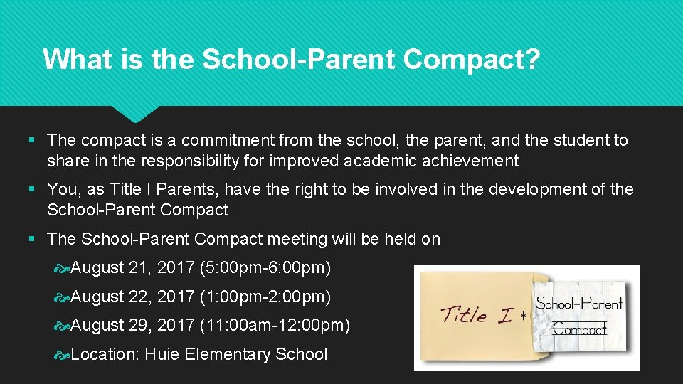 What is the School-Parent Compact? § The compact is a commitment from the school,