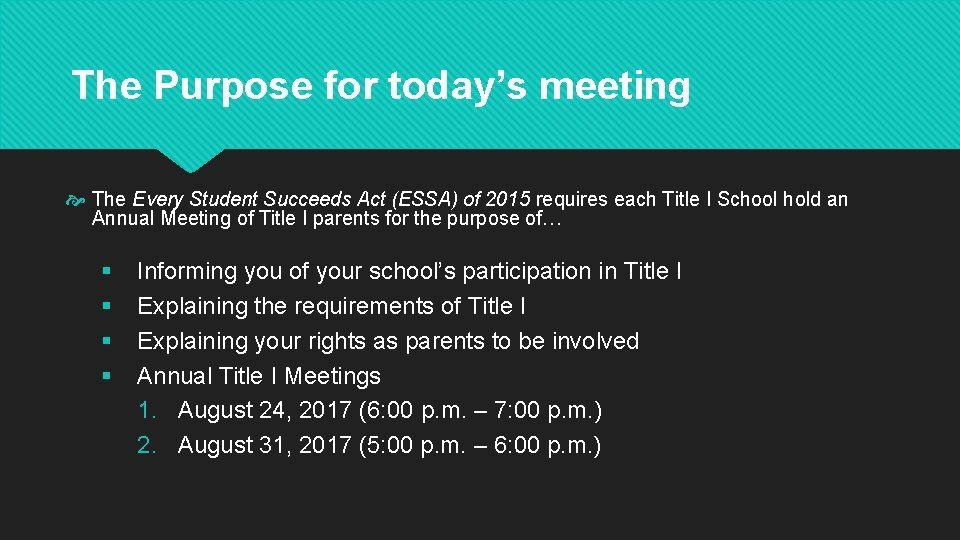 The Purpose for today's meeting The Every Student Succeeds Act (ESSA) of 2015 requires