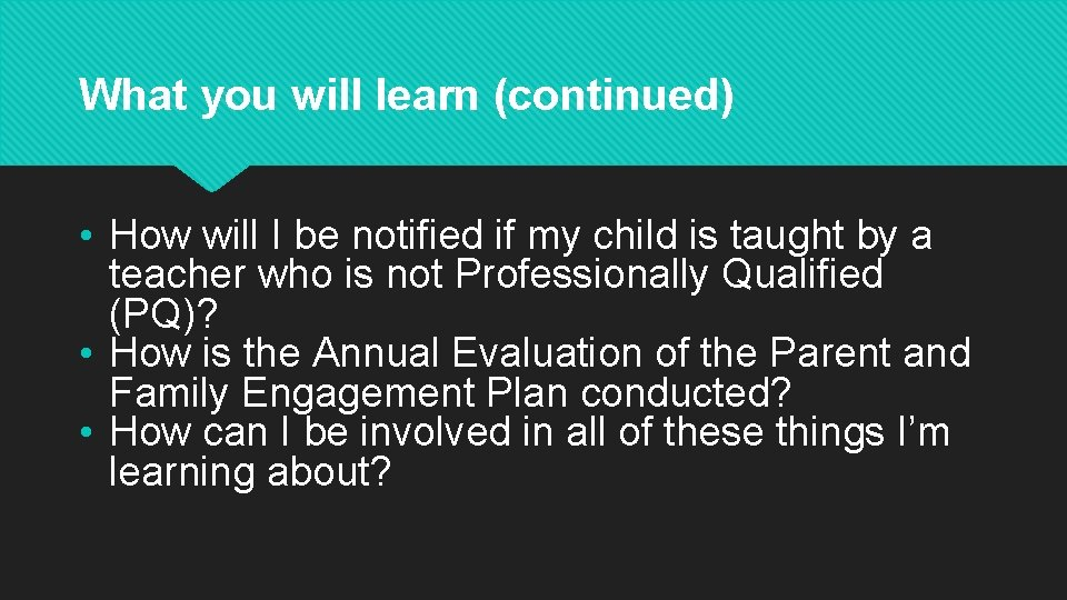 What you will learn (continued) • How will I be notified if my child