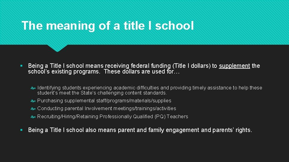 The meaning of a title I school § Being a Title I school means