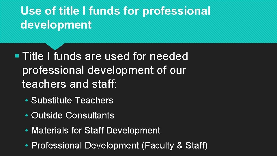 Use of title I funds for professional development § Title I funds are used