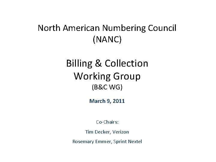 North American Numbering Council (NANC) Billing & Collection Working Group (B&C WG) March 9,